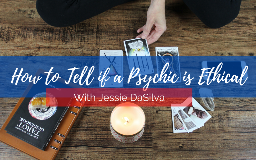 How to Tell if a Psychic is Ethical