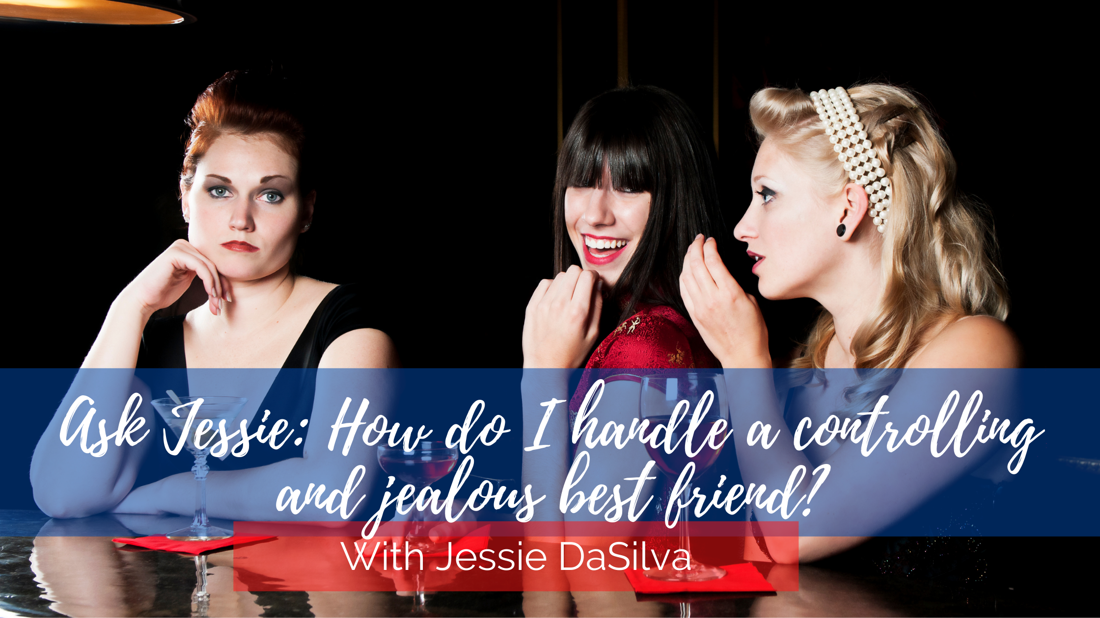 "Text overlay reads ""Ask Jessie: How do I handle a controlling friend?"""