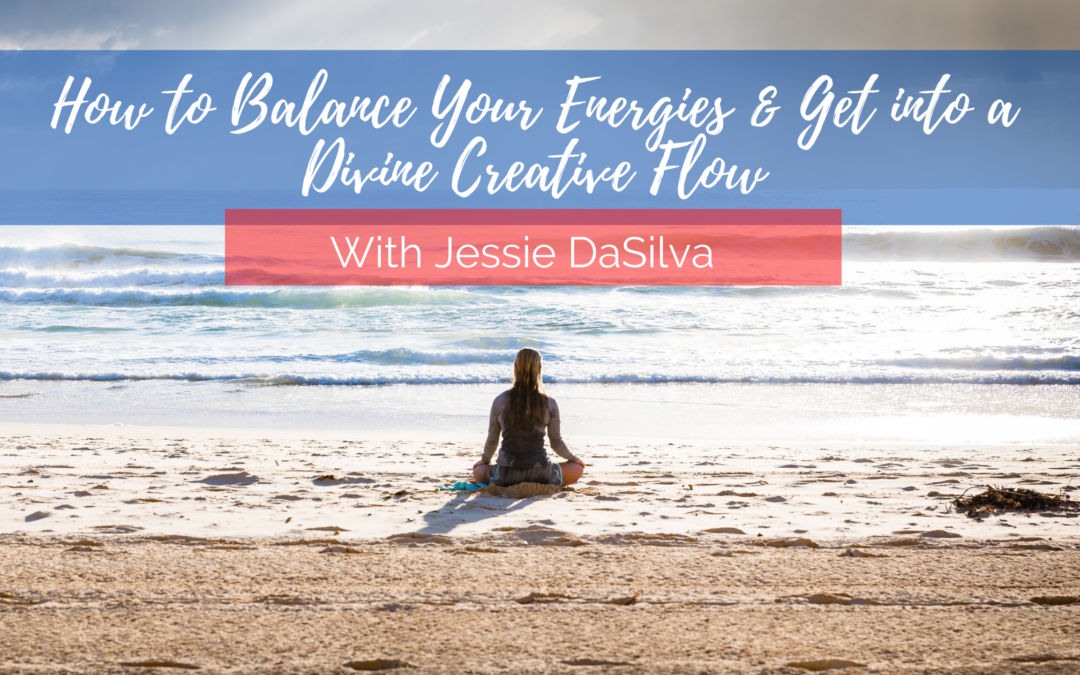 How to Balance Your Energy and Get into Flow