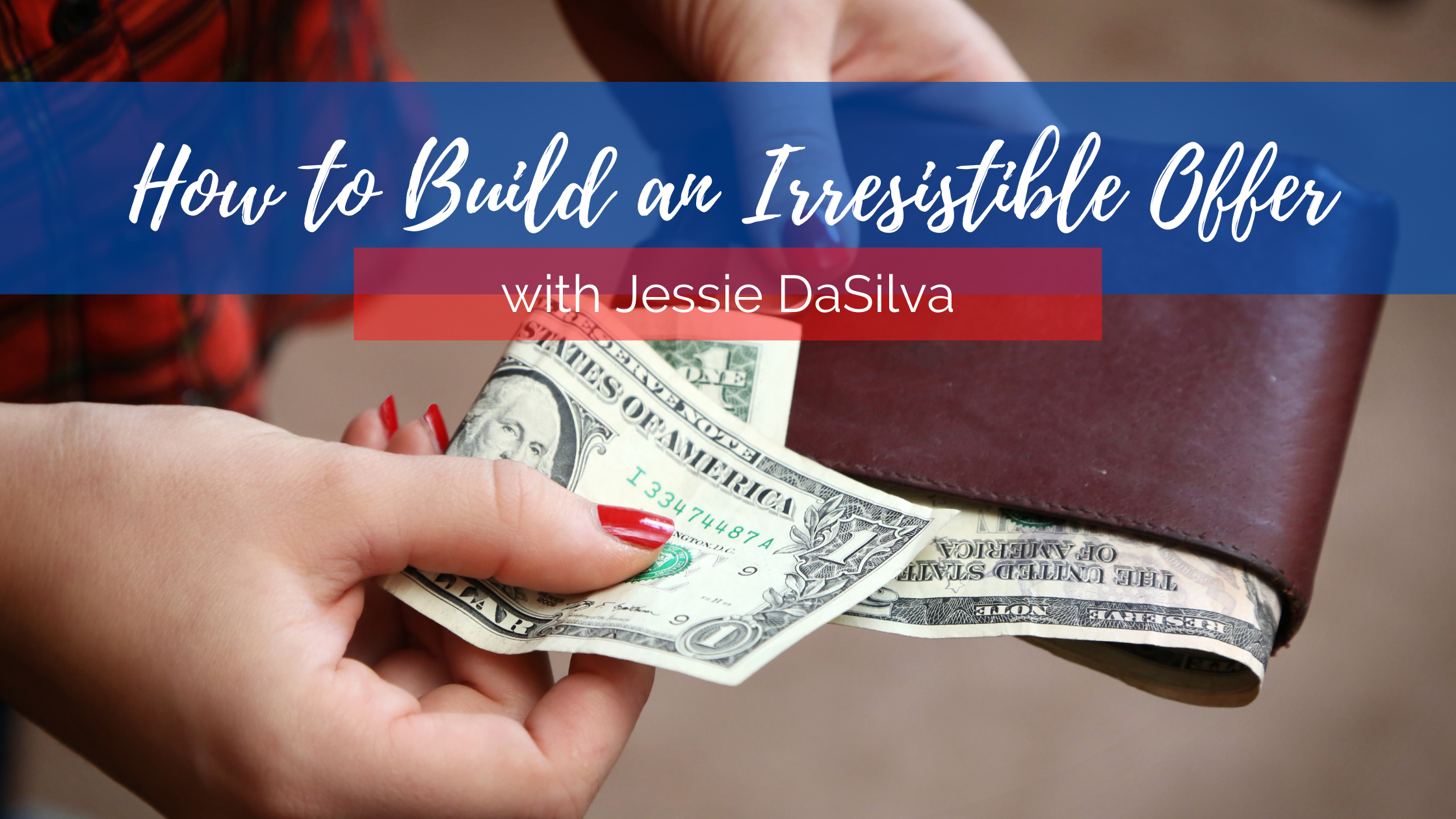 how to build an irresistible offer